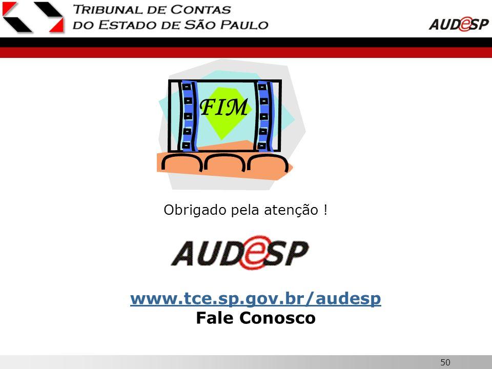 50 Obrigado pela atenção ! FIM www.tce.sp.gov.br/audesp Fale Conosco