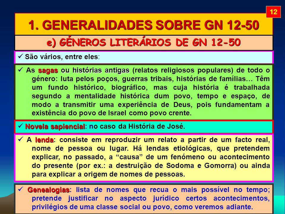 1. GENERALIDADES SOBRE GN 12-50 São vários, entre eles: sagas ou histórias antigas As sagas ou histórias antigas (relatos religiosos populares) de tod