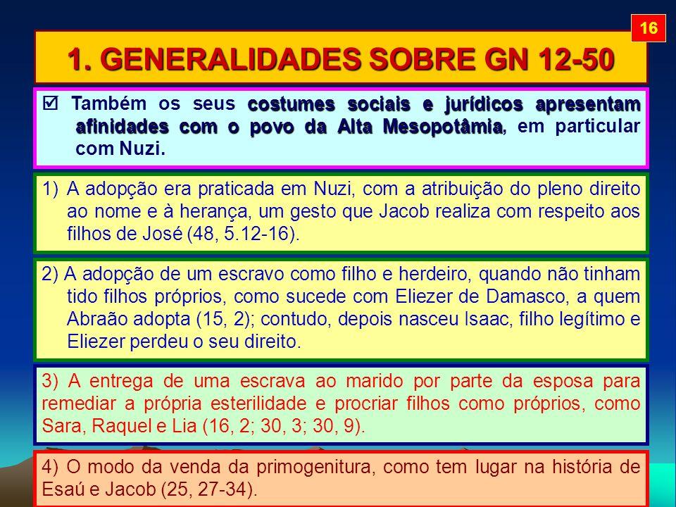 1. GENERALIDADES SOBRE GN 12-50 3) A entrega de uma escrava ao marido por parte da esposa para remediar a própria esterilidade e procriar filhos como