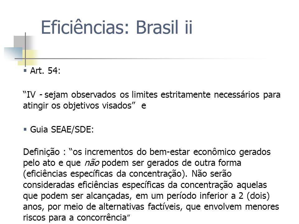 Eficiências: Brasil ii Art. 54: IV - sejam observados os limites estritamente necessários para atingir os objetivos visados e Guia SEAE/SDE: Definição