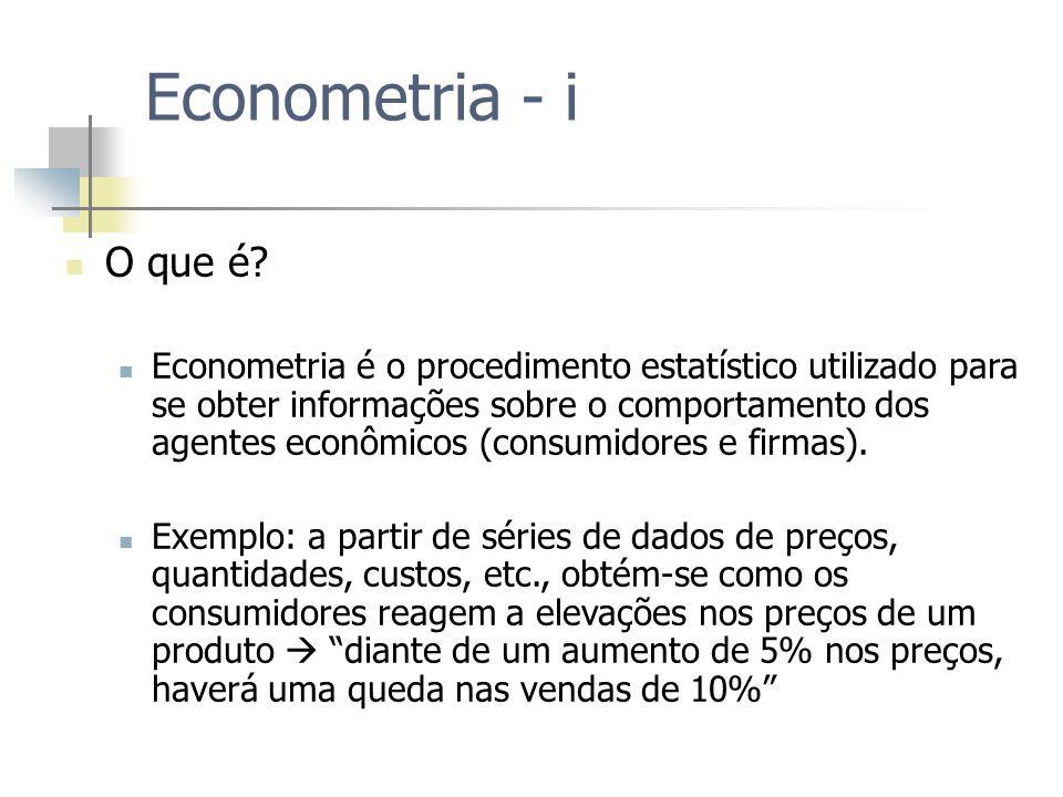 Econometria - i O que é? Econometria é o procedimento estatístico utilizado para se obter informações sobre o comportamento dos agentes econômicos (co