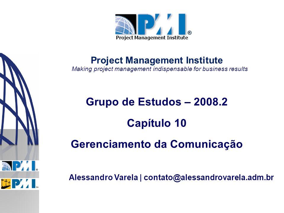 Gerenciamento do Escopo62Gerenciamento das Comunicações n Métodos de comunicação n Reuniões n Planejamento da comunicação n Modelos de comunicação n Distribuição da informação n Controle da comunicação n Canais de comunicação Pontos importantes para o Exame