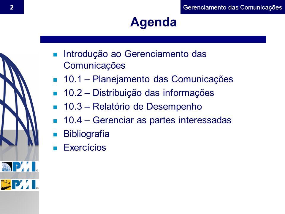 Gerenciamento do Escopo2Gerenciamento das Comunicações Agenda n Introdução ao Gerenciamento das Comunicações n 10.1 – Planejamento das Comunicações n