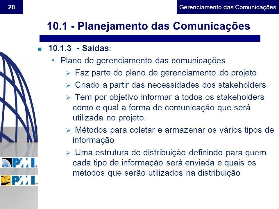 Gerenciamento do Escopo28Gerenciamento das Comunicações 10.1 - Planejamento das Comunicações n 10.1.3 - Saídas: Plano de gerenciamento das comunicaçõe