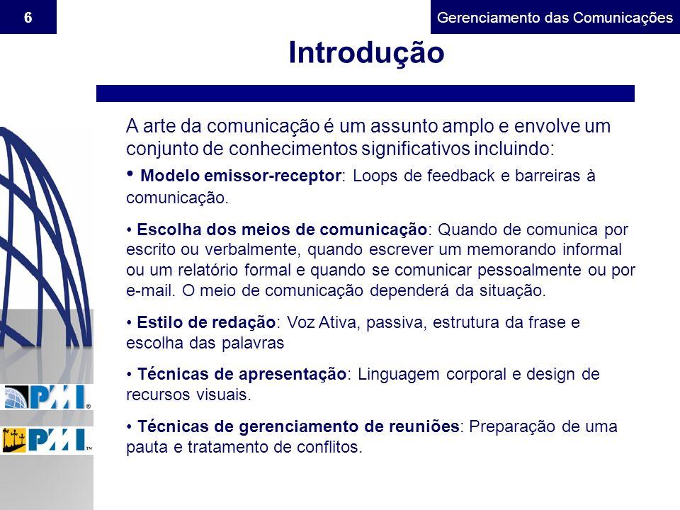 Gerenciamento do Escopo17Gerenciamento das Comunicações 10.1 - Planejamento das Comunicações n A saída do planejamento das comunicações é um plano de gerenciamento das comunicações.