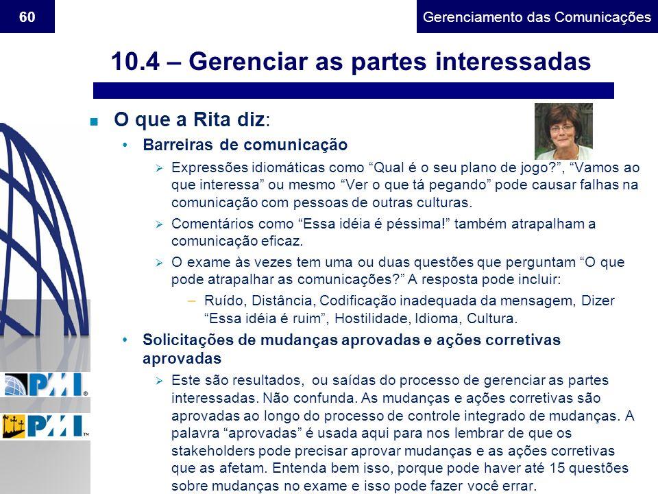 Gerenciamento do Escopo60Gerenciamento das Comunicações n O que a Rita diz: Barreiras de comunicação Expressões idiomáticas como Qual é o seu plano de