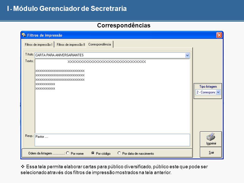 I - Módulo Gerenciador de Secretraria Correspondências Essa tela permite elaborar cartas para público diversificado, público este que pode ser selecio