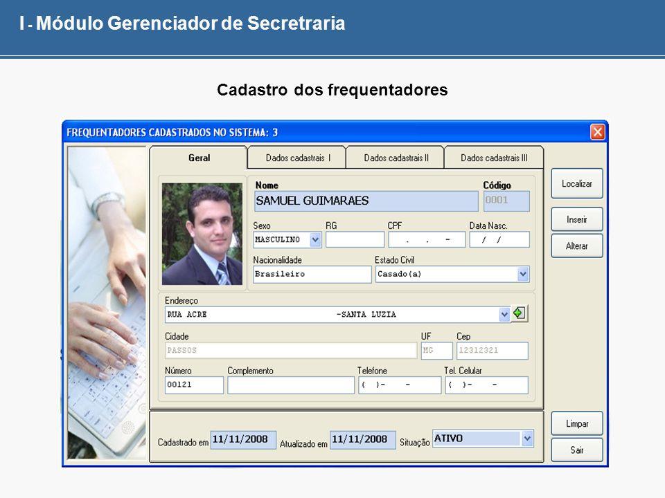 I - Módulo Gerenciador de Secretraria Cadastro dos frequentadores