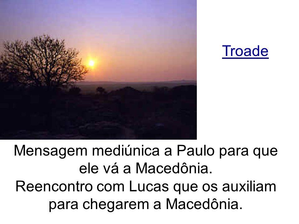 Mensagem mediúnica a Paulo para que ele vá a Macedônia. Reencontro com Lucas que os auxiliam para chegarem a Macedônia. Troade