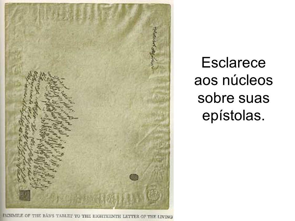 Esclarece aos núcleos sobre suas epístolas.