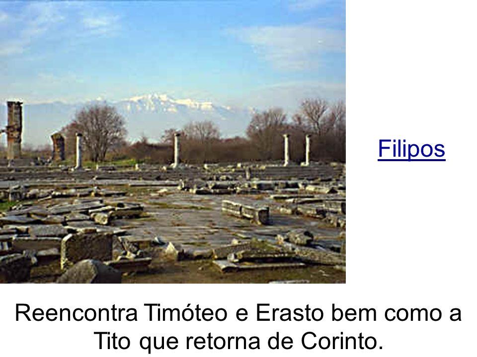 Filipos Reencontra Timóteo e Erasto bem como a Tito que retorna de Corinto.