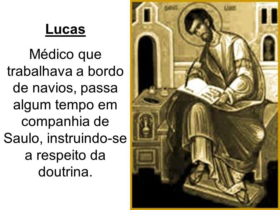 Lucas Médico que trabalhava a bordo de navios, passa algum tempo em companhia de Saulo, instruindo-se a respeito da doutrina.