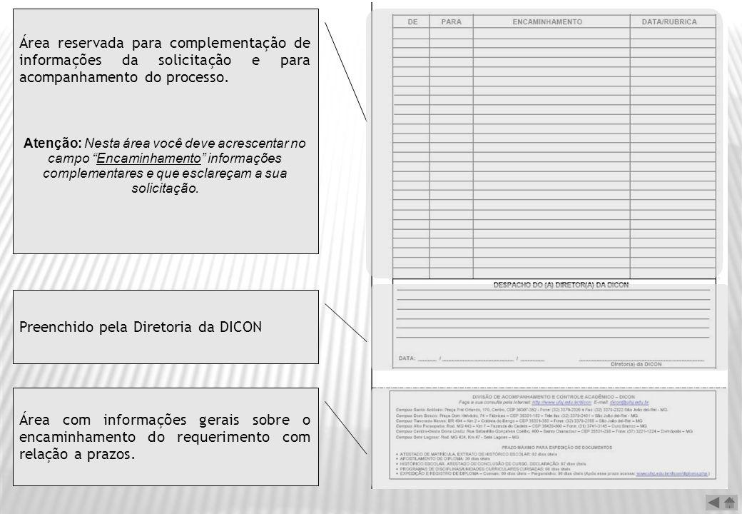 Preenchido pela Diretoria da DICON Área reservada para complementação de informações da solicitação e para acompanhamento do processo. Atenção: Nesta