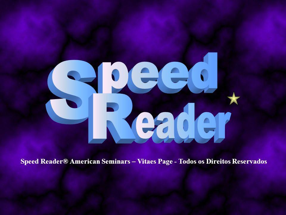 Speed Reader® American Seminars – Vitaes Page - Todos os Direitos Reservados