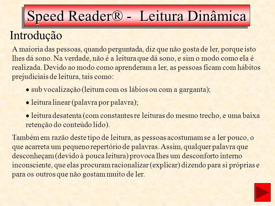 A maioria das pessoas, quando perguntada, diz que não gosta de ler, porque isto lhes dá sono. Na verdade, não é a leitura que dá sono, e sim o modo co