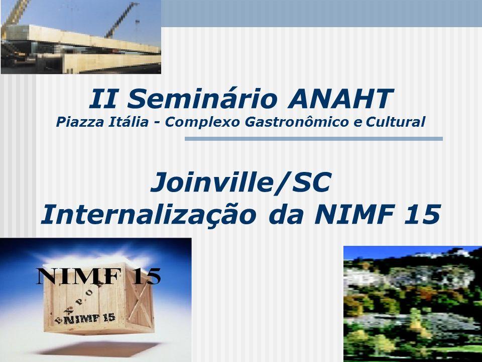 II Seminário ANAHT Piazza Itália - Complexo Gastronômico e Cultural Joinville/SC Internalização da NIMF 15