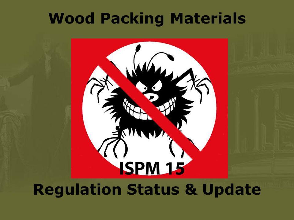 Regulation Status & Update Wood Packing Materials