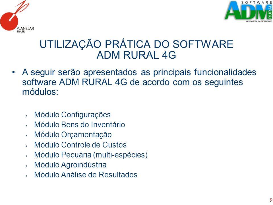 9 UTILIZAÇÃO PRÁTICA DO SOFTWARE ADM RURAL 4G A seguir serão apresentados as principais funcionalidades software ADM RURAL 4G de acordo com os seguint