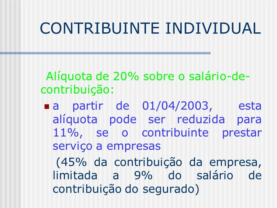 FILIADO ANTESDE 29/11/99 20% sobre o salário-base, conforme TABELA (extinta a partir de 01/04/2003). FILIADO APÓS 28/11/99 20% sobre o total de seus r
