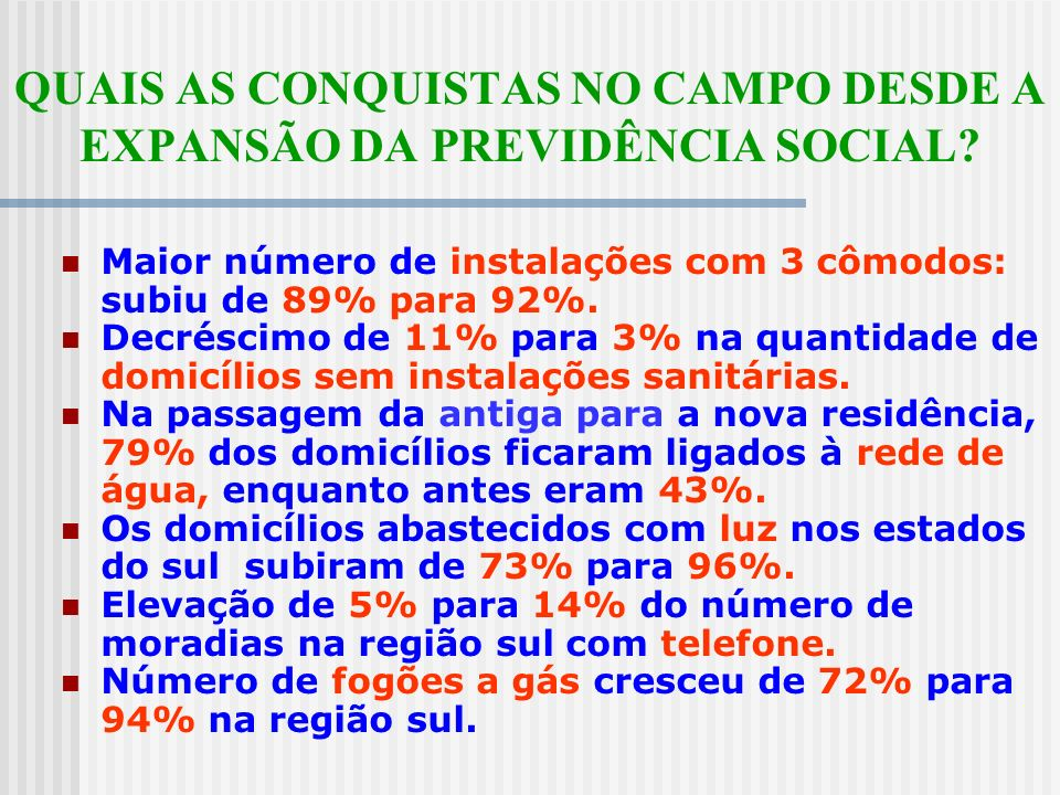 QUAIS AS CONQUISTAS NO CAMPO DESDE A EXPANSÃO DA PREVIDÊNCIA SOCIAL.