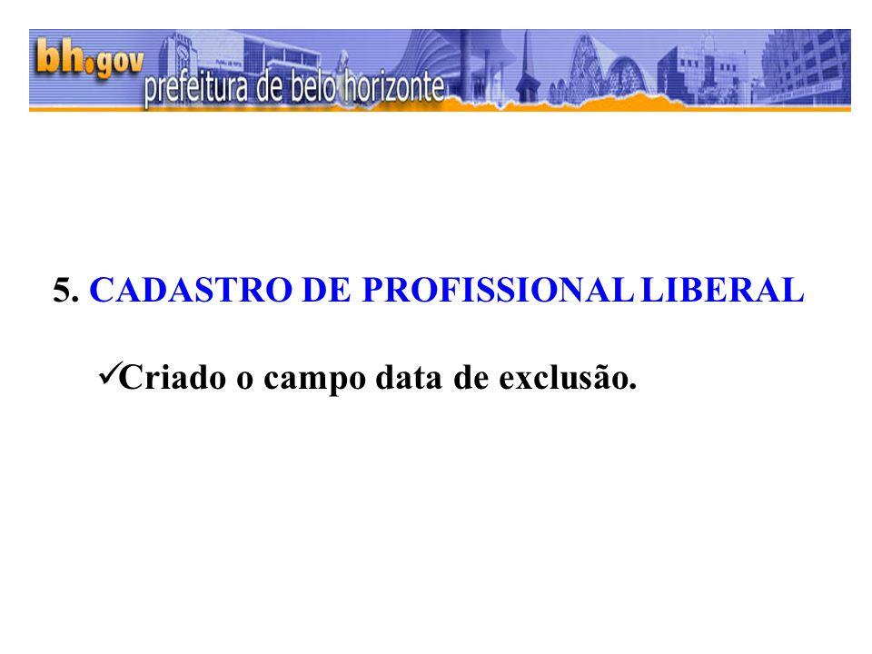 5. CADASTRO DE PROFISSIONAL LIBERAL Criado o campo data de exclusão.