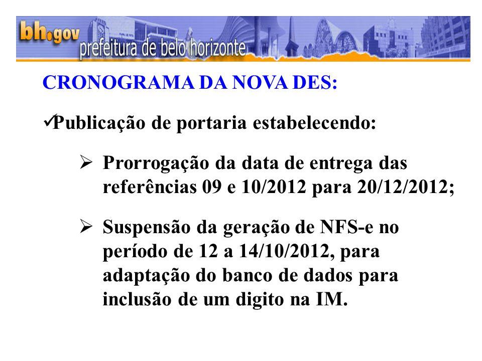 CRONOGRAMA DA NOVA DES: Publicação de portaria estabelecendo: Prorrogação da data de entrega das referências 09 e 10/2012 para 20/12/2012; Suspensão d