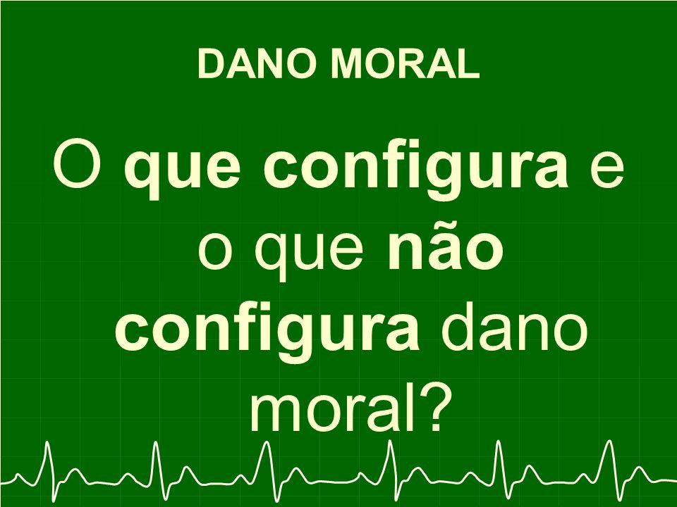 O que configura e o que não configura dano moral?