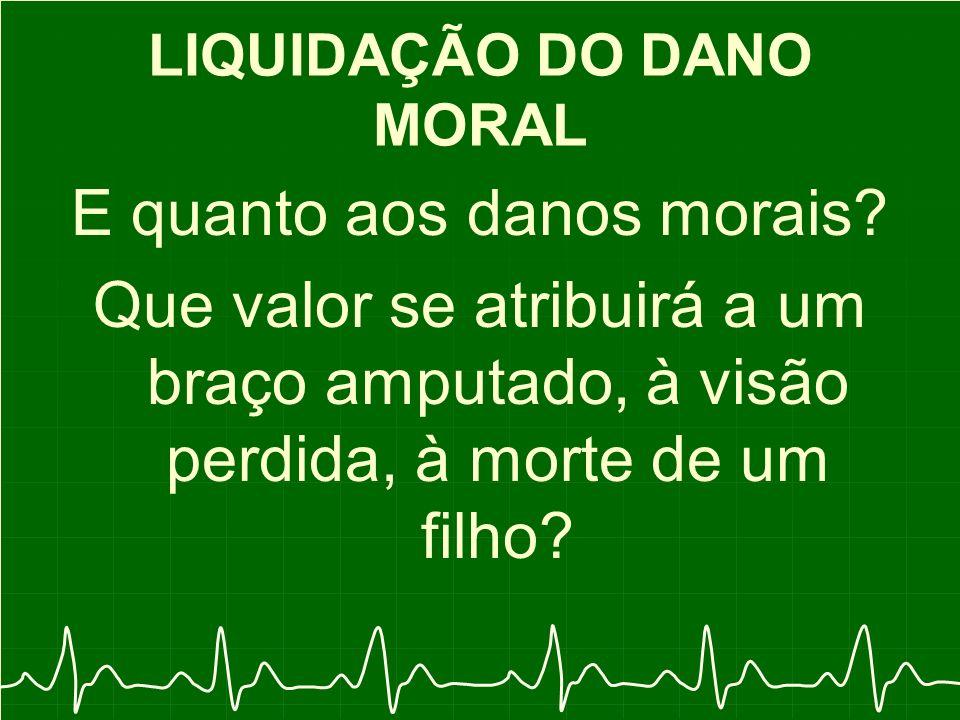 LIQUIDAÇÃO DO DANO MORAL E quanto aos danos morais.