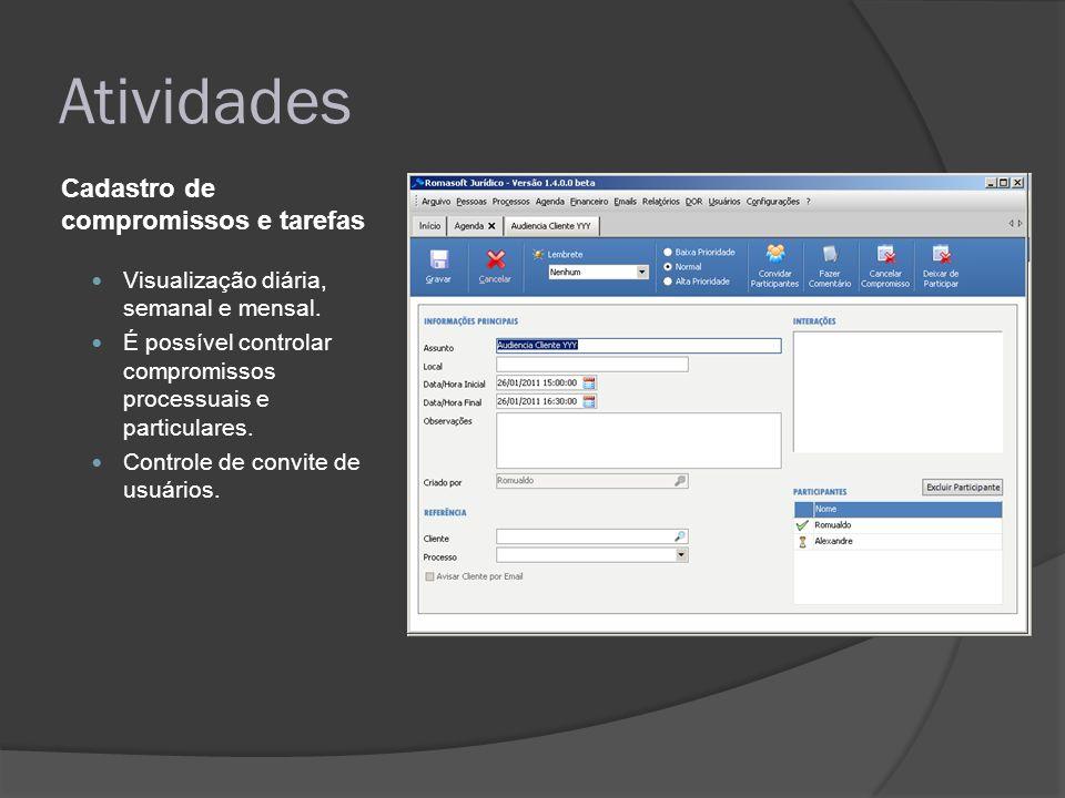 Atividades Visualização diária, semanal e mensal. É possível controlar compromissos processuais e particulares. Controle de convite de usuários. Cadas