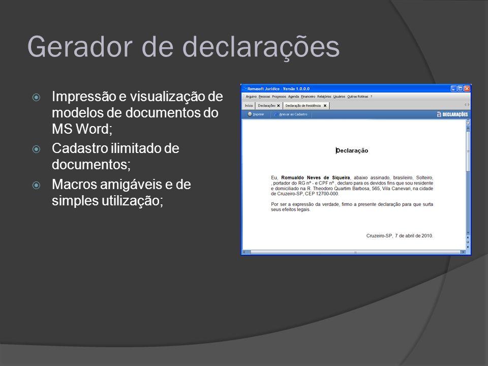 Gerador de declarações Impressão e visualização de modelos de documentos do MS Word; Cadastro ilimitado de documentos; Macros amigáveis e de simples u