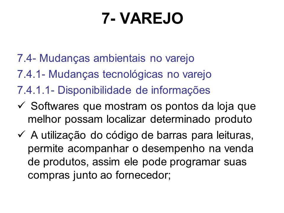 7- VAREJO 7.4- Mudanças ambientais no varejo 7.4.1- Mudanças tecnológicas no varejo 7.4.1.1- Disponibilidade de informações Softwares que mostram os p