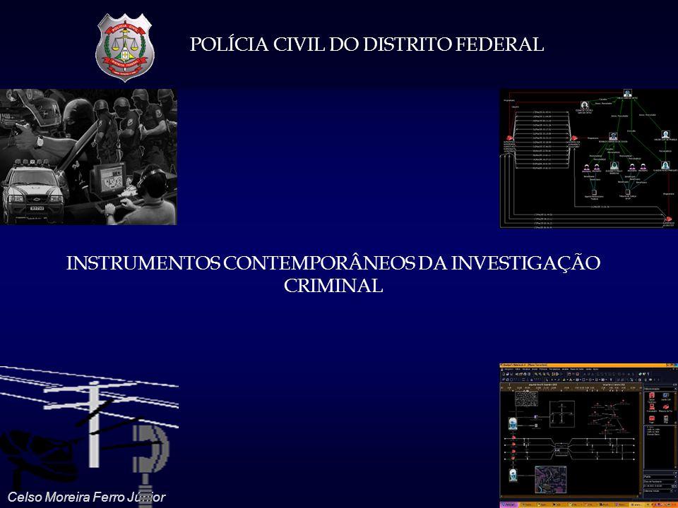 POLÍCIA CIVIL DO DISTRITO FEDERAL Celso Moreira Ferro Júnior RELEVÂNCIA DA APRESENTAÇÃO A Complexidade do crime e o excesso de informações que as organizações policiais se submetem enseja a necessidade de aumento da capacidade de solução.