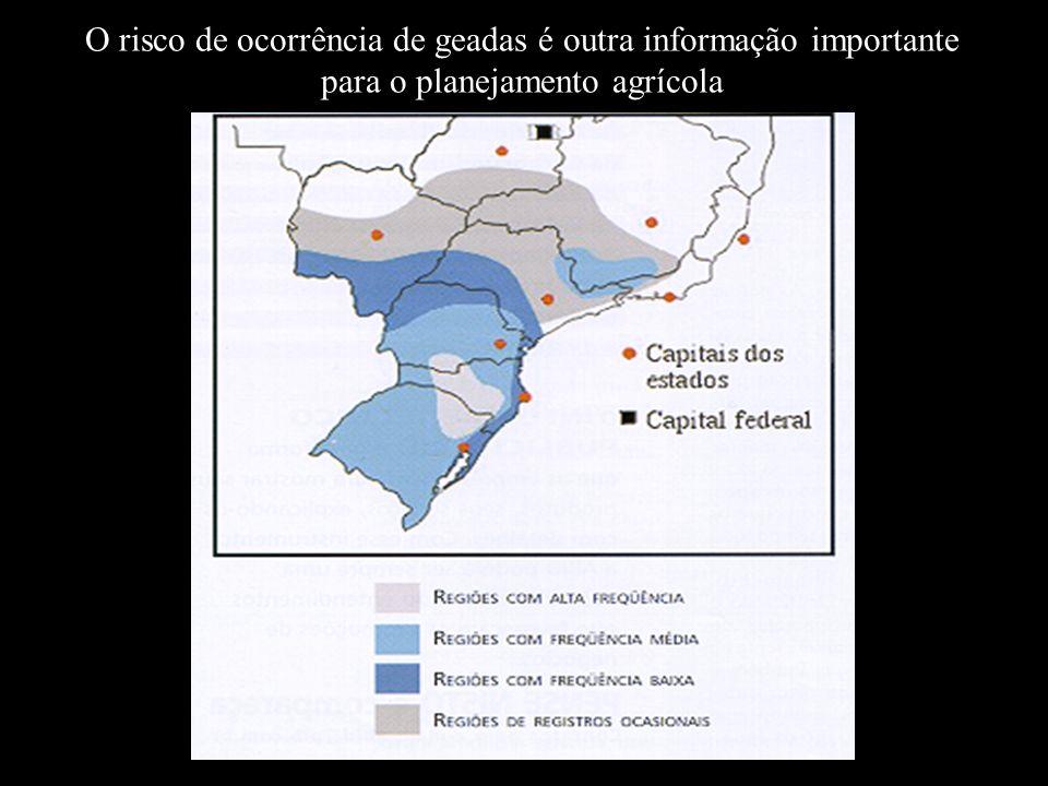 O risco de ocorrência de geadas é outra informação importante para o planejamento agrícola