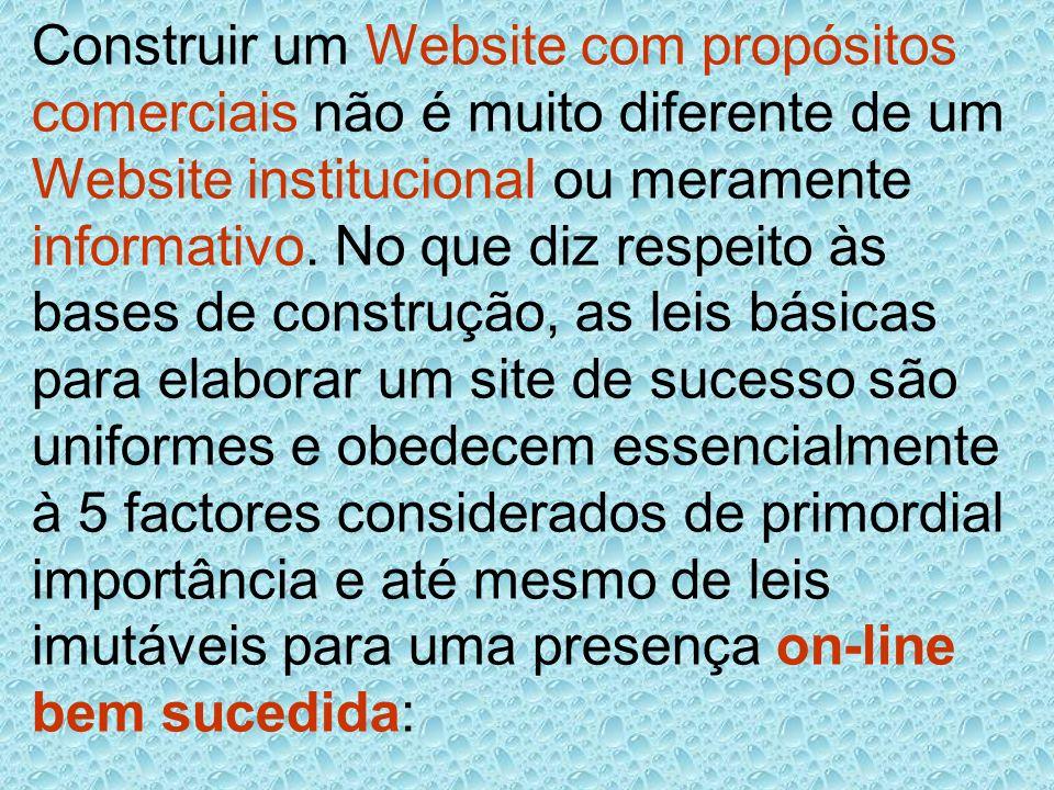 Construir um Website com propósitos comerciais não é muito diferente de um Website institucional ou meramente informativo. No que diz respeito às base