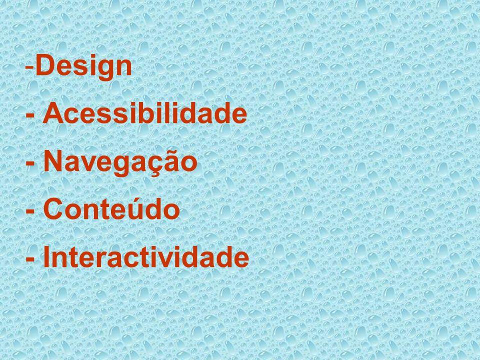 -Design - Acessibilidade - Navegação - Conteúdo - Interactividade