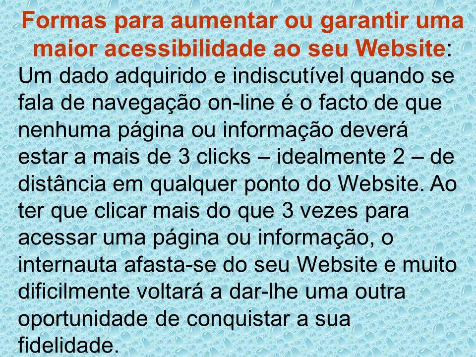 Formas para aumentar ou garantir uma maior acessibilidade ao seu Website: Um dado adquirido e indiscutível quando se fala de navegação on-line é o fac