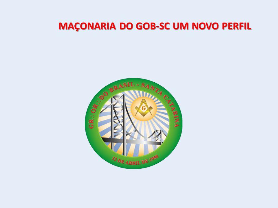 MAÇONARIA DO GOB-SC UM NOVO PERFIL MAÇONARIA DO GOB-SC UM NOVO PERFIL