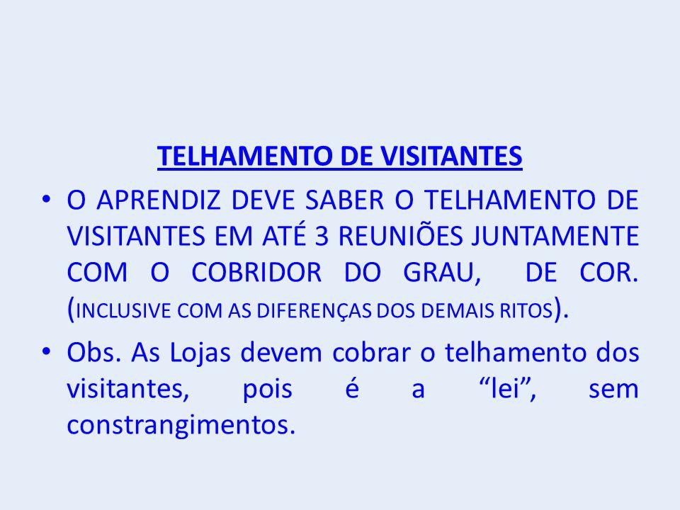TELHAMENTO DE VISITANTES O APRENDIZ DEVE SABER O TELHAMENTO DE VISITANTES EM ATÉ 3 REUNIÕES JUNTAMENTE COM O COBRIDOR DO GRAU, DE COR.