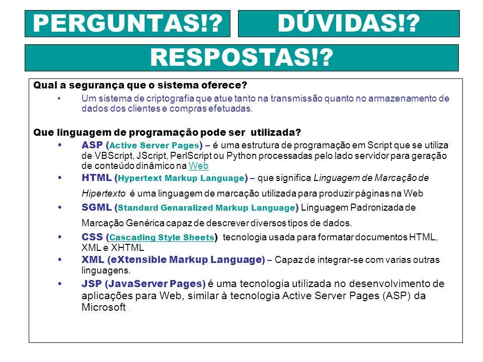 Consultas: http://www.e-commerce.org.br http://www.nextg.com.br http://pt.wikipedia.org www.webmaggia.com.br PERGUNTAS!.