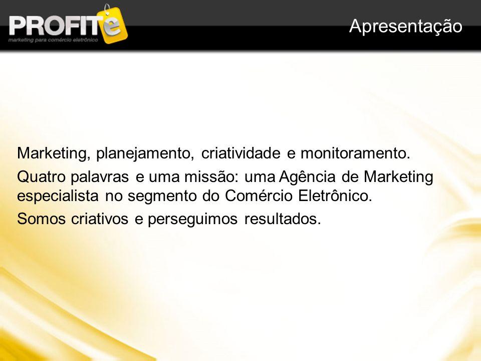 Apresentação Marketing, planejamento, criatividade e monitoramento. Quatro palavras e uma missão: uma Agência de Marketing especialista no segmento do