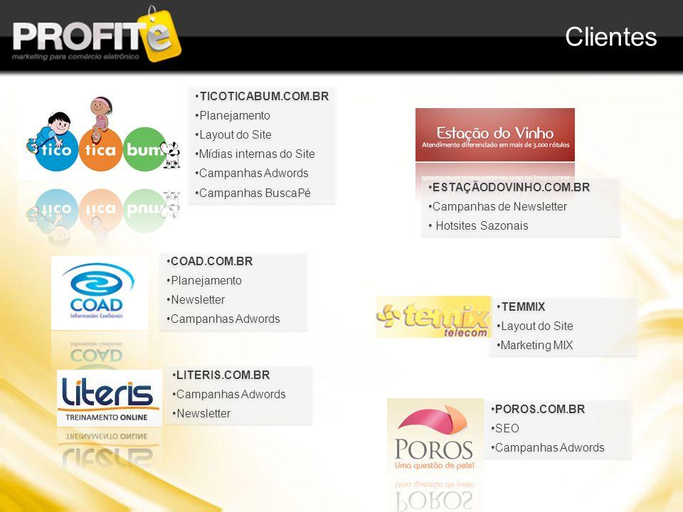 Clientes TICOTICABUM.COM.BR Planejamento Layout do Site Mídias internas do Site Campanhas Adwords Campanhas BuscaPé TICOTICABUM.COM.BR Planejamento La