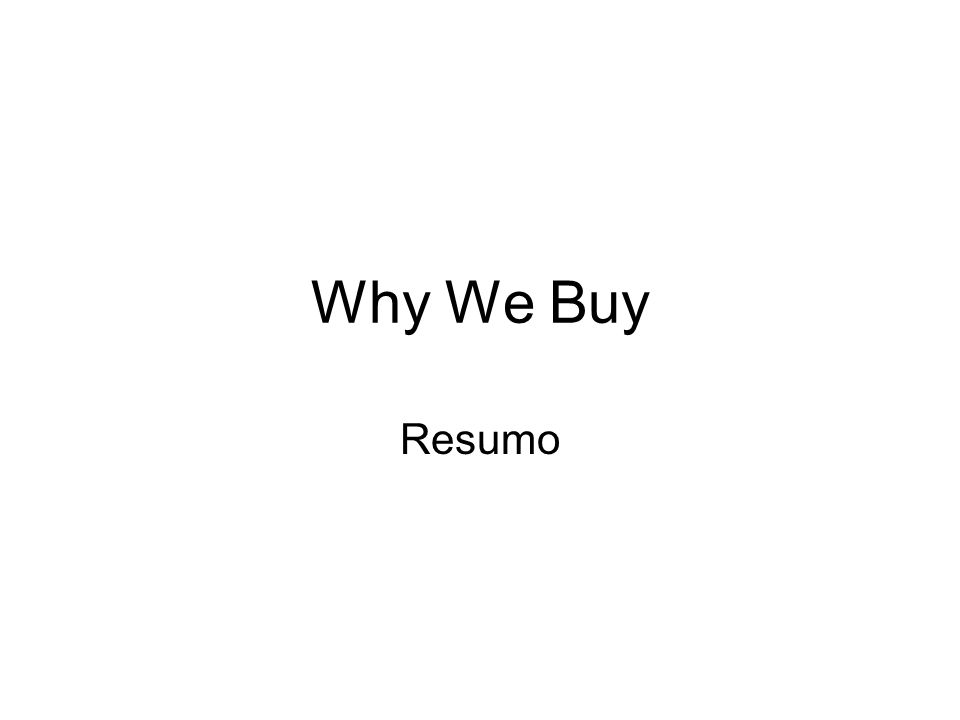 Why We Buy Resumo