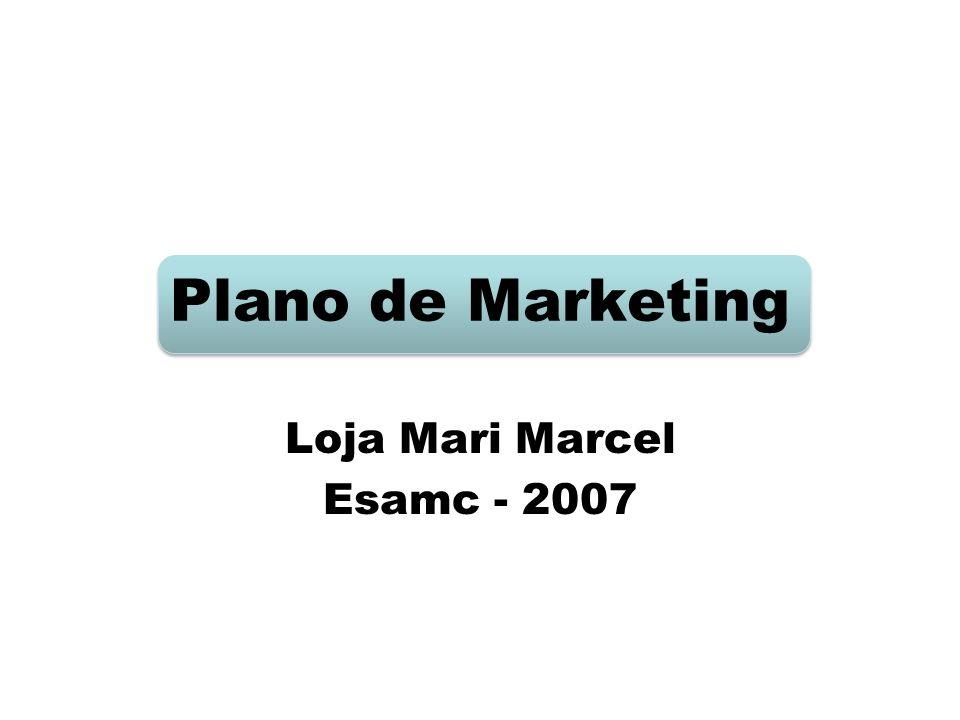 Plano de Marketing Loja Mari Marcel Esamc - 2007