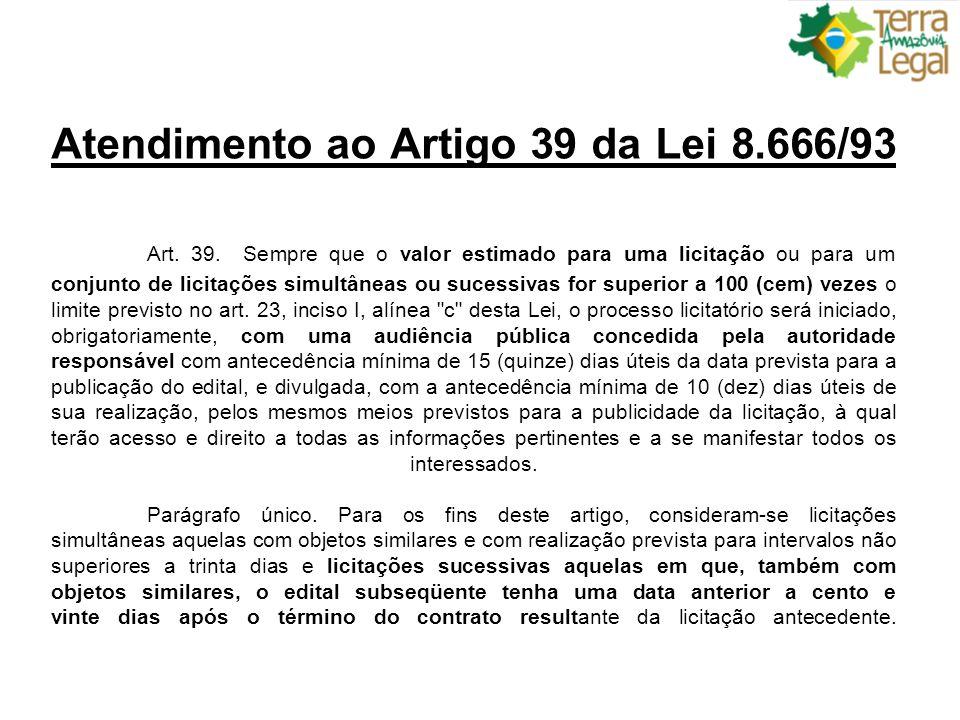 Atendimento ao Artigo 39 da Lei 8.666/93 Art.39.