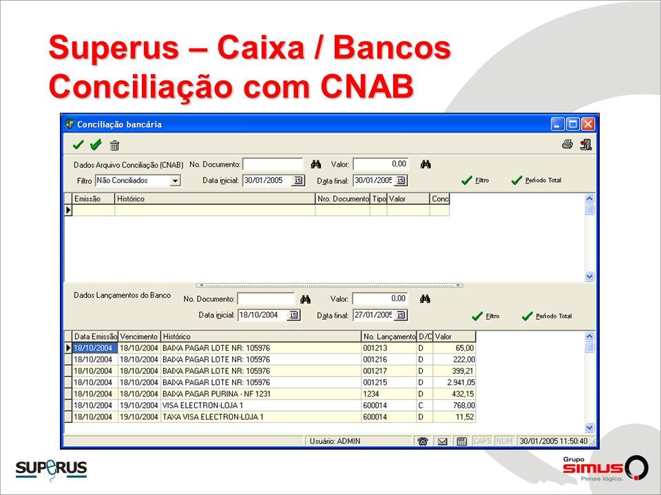 Superus – Caixa / Bancos Conciliação com CNAB