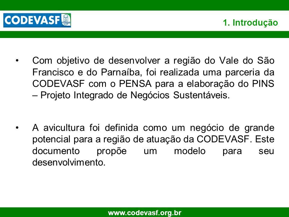 6 www.codevasf.org.br 1.1 Avicultura como oportunidade A avicultura brasileira é a terceira maior produtora no mundo e a maior exportadora tanto em volume quanto em receita.