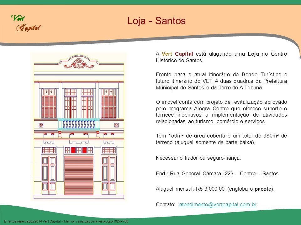 Loja - Santos Direitos reservados 2014 Vert Capital – Melhor visualizado na resolução 1024x768 A Vert Capital está alugando uma Loja no Centro Históri