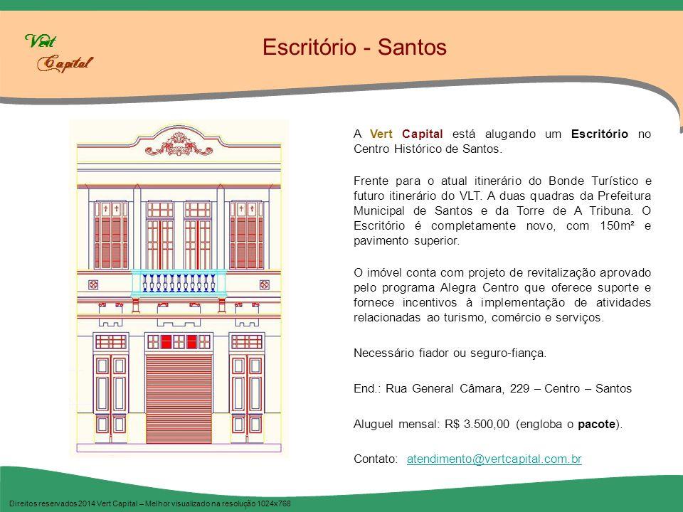 Escritório - Santos Direitos reservados 2014 Vert Capital – Melhor visualizado na resolução 1024x768 A Vert Capital está alugando um Escritório no Cen