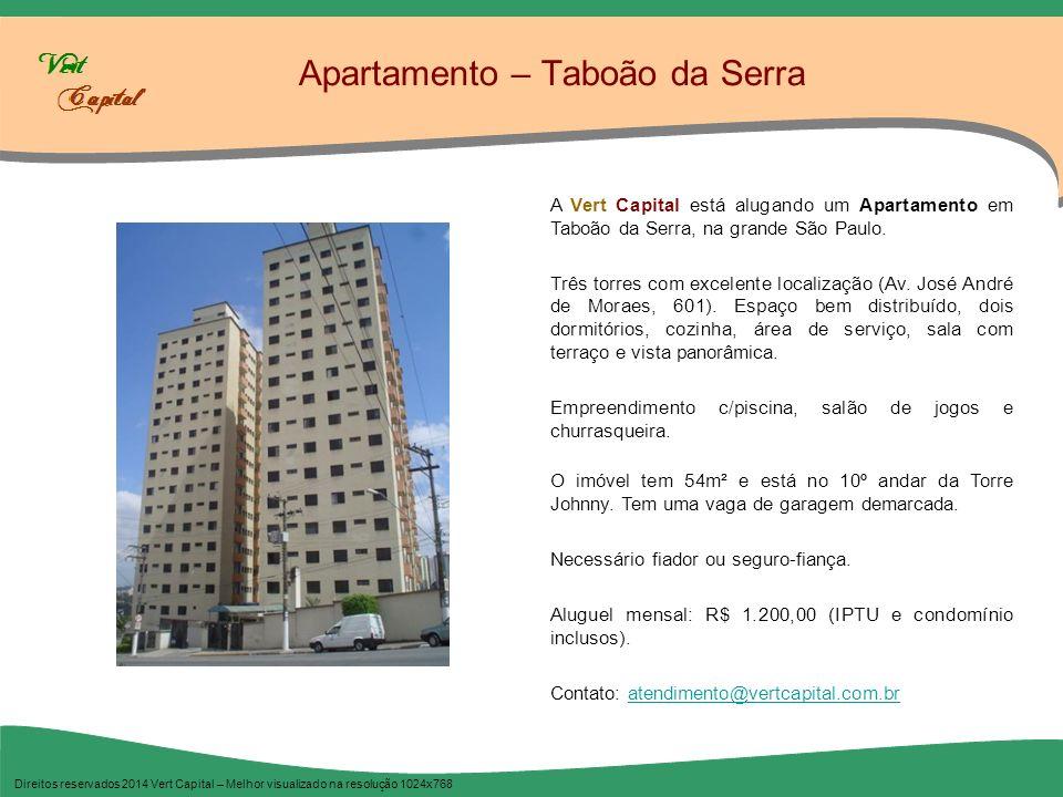 Apartamento – Taboão da Serra Direitos reservados 2014 Vert Capital – Melhor visualizado na resolução 1024x768 A Vert Capital está alugando um Apartam