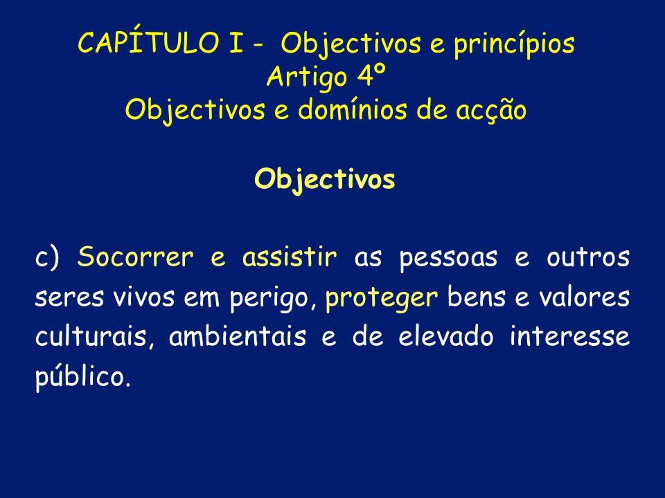 b) Atenuar os riscos colectivos e limitar os seus efeitos; Objectivos CAPÍTULO I - Objectivos e princípios Artigo 4º Objectivos e domínios de acção